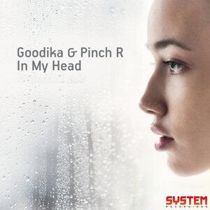 Goodika & Pinch R, Goodika, Pinch R 歌手頭像