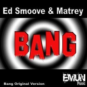 Ed Smoove & Matrey 歌手頭像