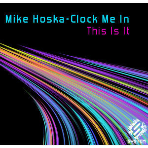 Mike Hoska-Clock Me In 歌手頭像