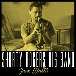 Shorty Rogers Big Band 歌手頭像