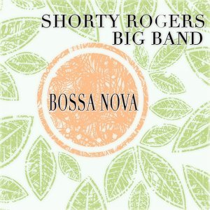 Shorty Rogers Big Band アーティスト写真