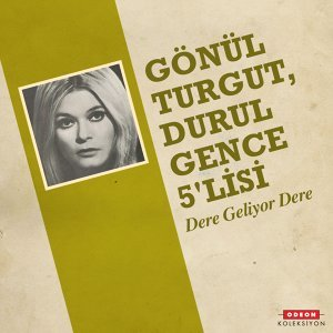Gönül Turgut,  Durul Gence 5'lisi 歌手頭像