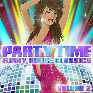 Party Time - Funky House Classics Volume 2 歌手頭像