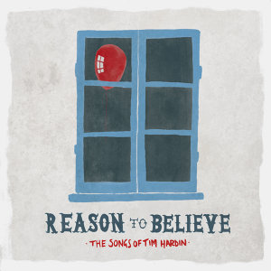 Reason to Believe - The Songs of Tim Hardin 歌手頭像