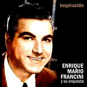 Enrique Mario Francini y Su Orquesta 歌手頭像