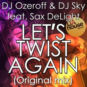 DJ Ozeroff & DJ Sky feat. Sax DeLight 歌手頭像
