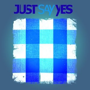 Just Say Yes 歌手頭像