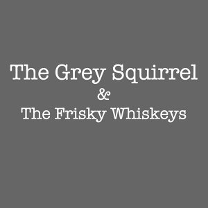 The Grey Squirrel and the Frisky Whiskeys 歌手頭像