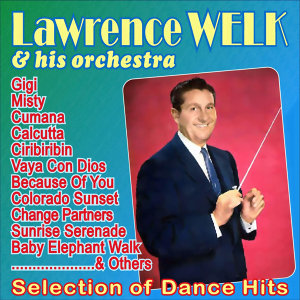 Lawrence Welk & His Orchestra 歌手頭像