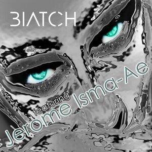 BIATCH feat. Jerome Isma-ae 歌手頭像