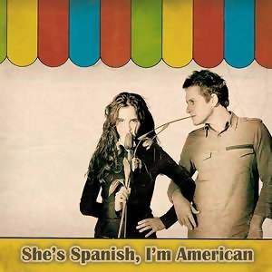 Shes Spanish, Im American 歌手頭像