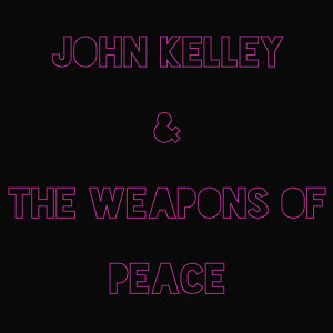John Kelley & The Weapons of Peace 歌手頭像
