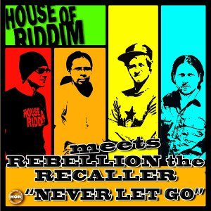 House Of Riddim Meets Rebellion the Recaller 歌手頭像