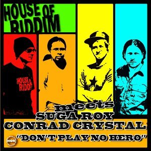 House Of Riddim Meets Suga Roy & Conrad Crystal 歌手頭像