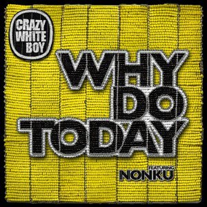 Crazy White Boy feat. Nonku 歌手頭像
