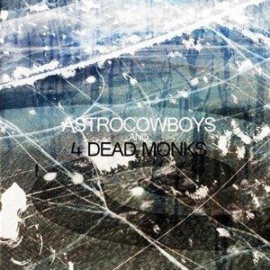 4 Dead Monks & Astrocowboys feat. Astrocowboys 歌手頭像