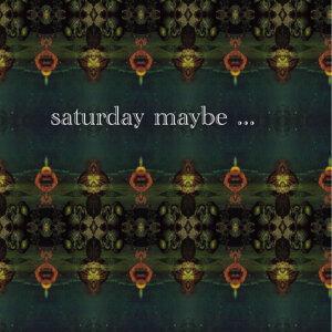Saturday Maybe 歌手頭像