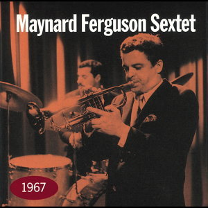 Maynard Ferguson Sextet 歌手頭像