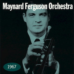 Maynard Ferguson Orchestra 歌手頭像