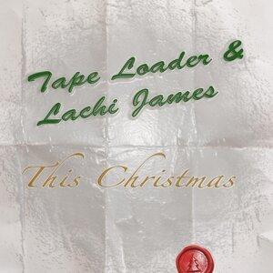 Tape Loader, Lachi James 歌手頭像