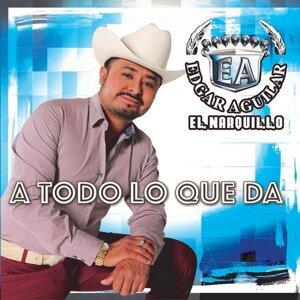"Edgar Aguilar ""El Narquillo"""