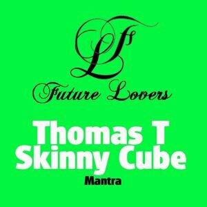 Thomas T, Skinny Cube 歌手頭像