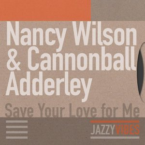 Nancy Wilson & Cannonball Adderley 歌手頭像