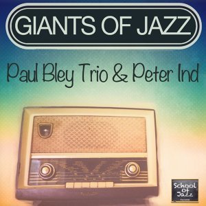 Paul Bley Trio & Peter Ind 歌手頭像
