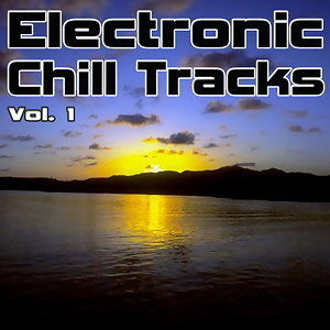 Electronic Chill Tracks Vol. 1 - Best of Electronic, Chillout, Lounge & Ambient 歌手頭像