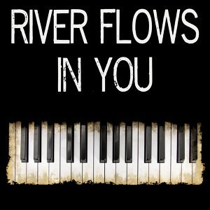 River Flows In You 歌手頭像
