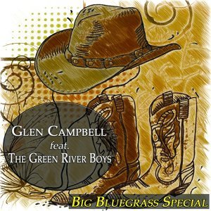 Glen Campbell feat. The Green River Boys 歌手頭像