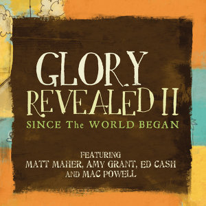 Matt Maher, Ed Cash, Mac Powell & Amy Grant 歌手頭像