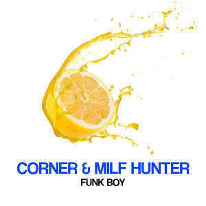 Corner, Milf Hunter, Corner, Milf Hunter 歌手頭像