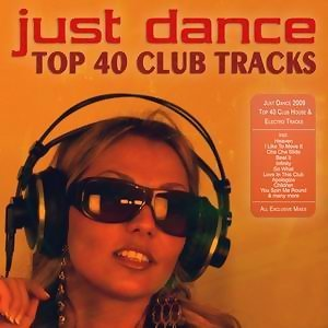 Just Dance 2009 - Top 40 Club House Electro Tracks 歌手頭像