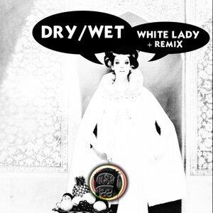 Dry/Wet 歌手頭像