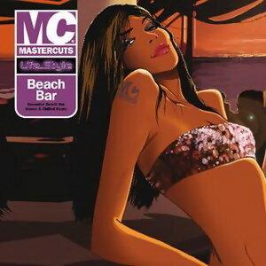 Mastercuts Lifestyle Presents Beach Bar アーティスト写真