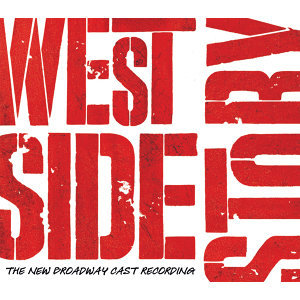 West Side Story - The New Broadway Cast