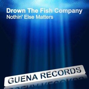 Drown the Fish Company 歌手頭像