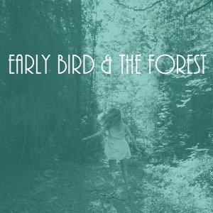 Early Bird & the Forest 歌手頭像