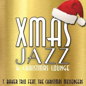 T.Baker Trio feat. The Christmas Messengers 歌手頭像