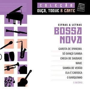 Coleção Ouca, Toque E Cante - Bossa Nova 歌手頭像