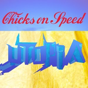 Chicks On Speed 歌手頭像