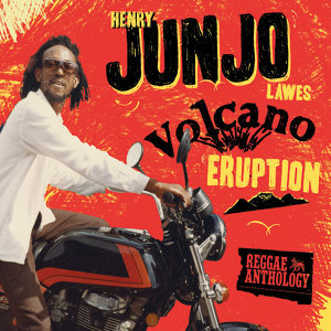 Reggae Anthology: Henry Junjo Lawes - Volcano Eruption 歌手頭像
