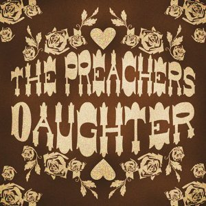 The Preacher's Daughter 歌手頭像