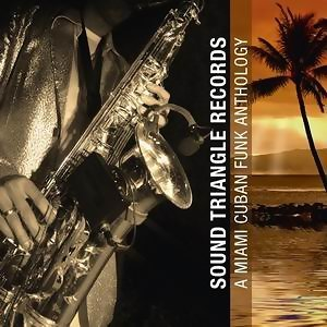 Sound Triangle Records: A Miami Cuban Funk Anthology 歌手頭像