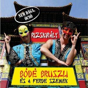 Bódé Bruszli és a Ferdeszemek 歌手頭像