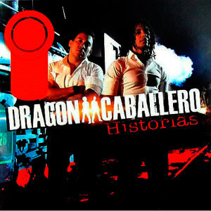 Dragon y Caballero 歌手頭像