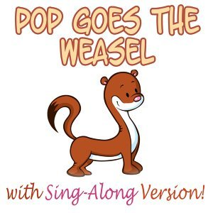 Pop Goes The Weasel & Songs for Kids & Nursery Rhymes 歌手頭像
