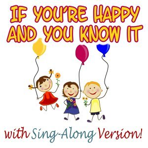 If You're Happy And You Know It & Songs for Kids & Nursery Rhymes 歌手頭像