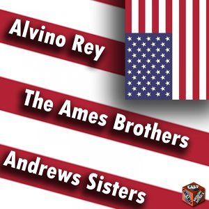 Alvino Rey, Ames Brothers, The Andrews Sisters 歌手頭像